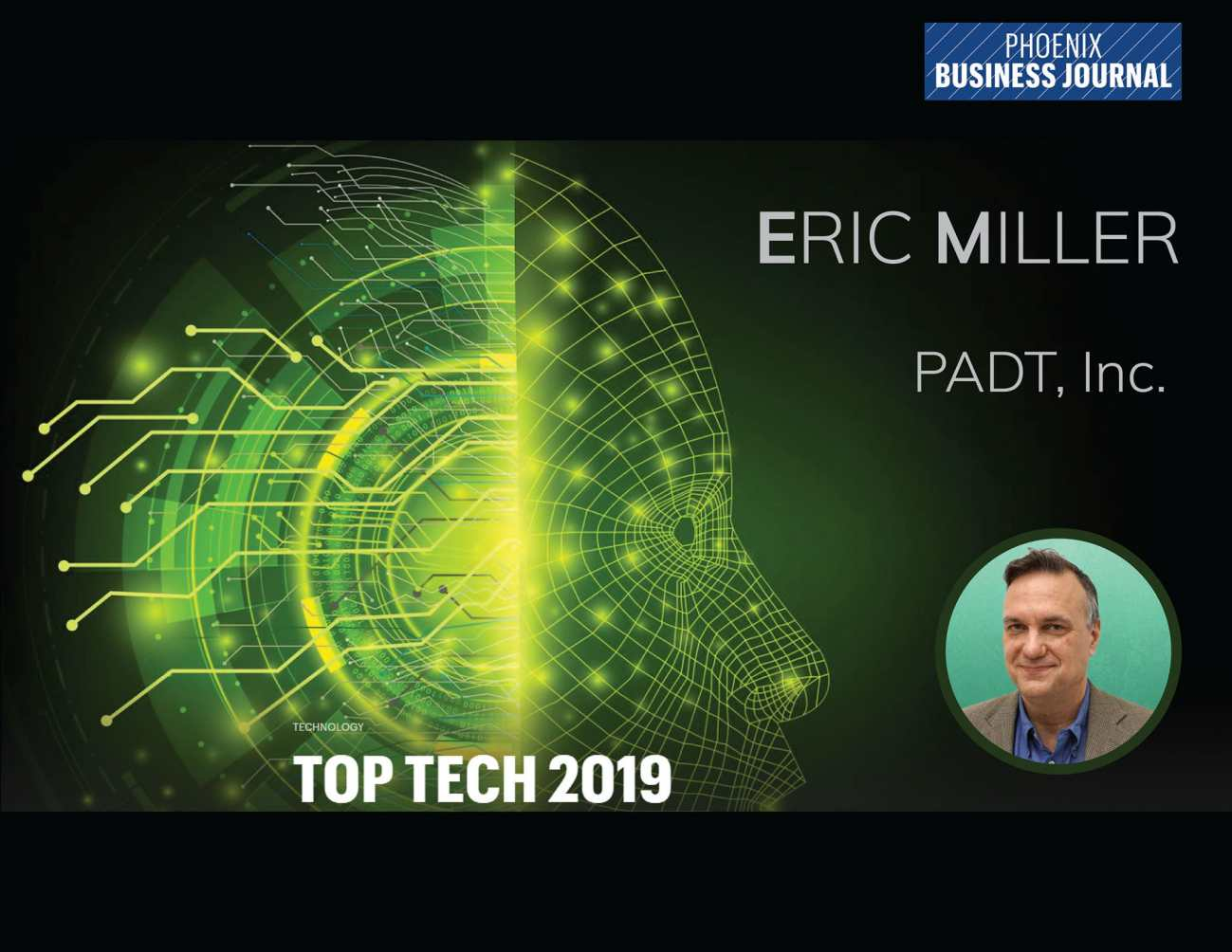 2019 Arizona Top Tech Exec Award, Eric Miller, PADT